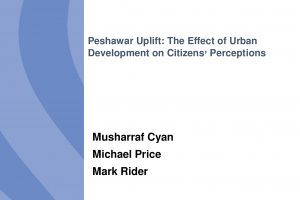 Peshawar Uplift: The Effect of Urban Development on Citizens' Perceptions